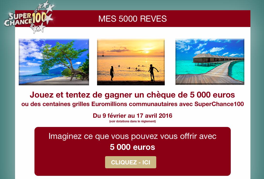 Jeu concours SuperChance100 Mes 5000 rêves